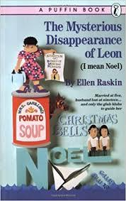 The Mysterious Disappearance of Leon (I Mean Noel) by Ellen Raskin (JMystery)